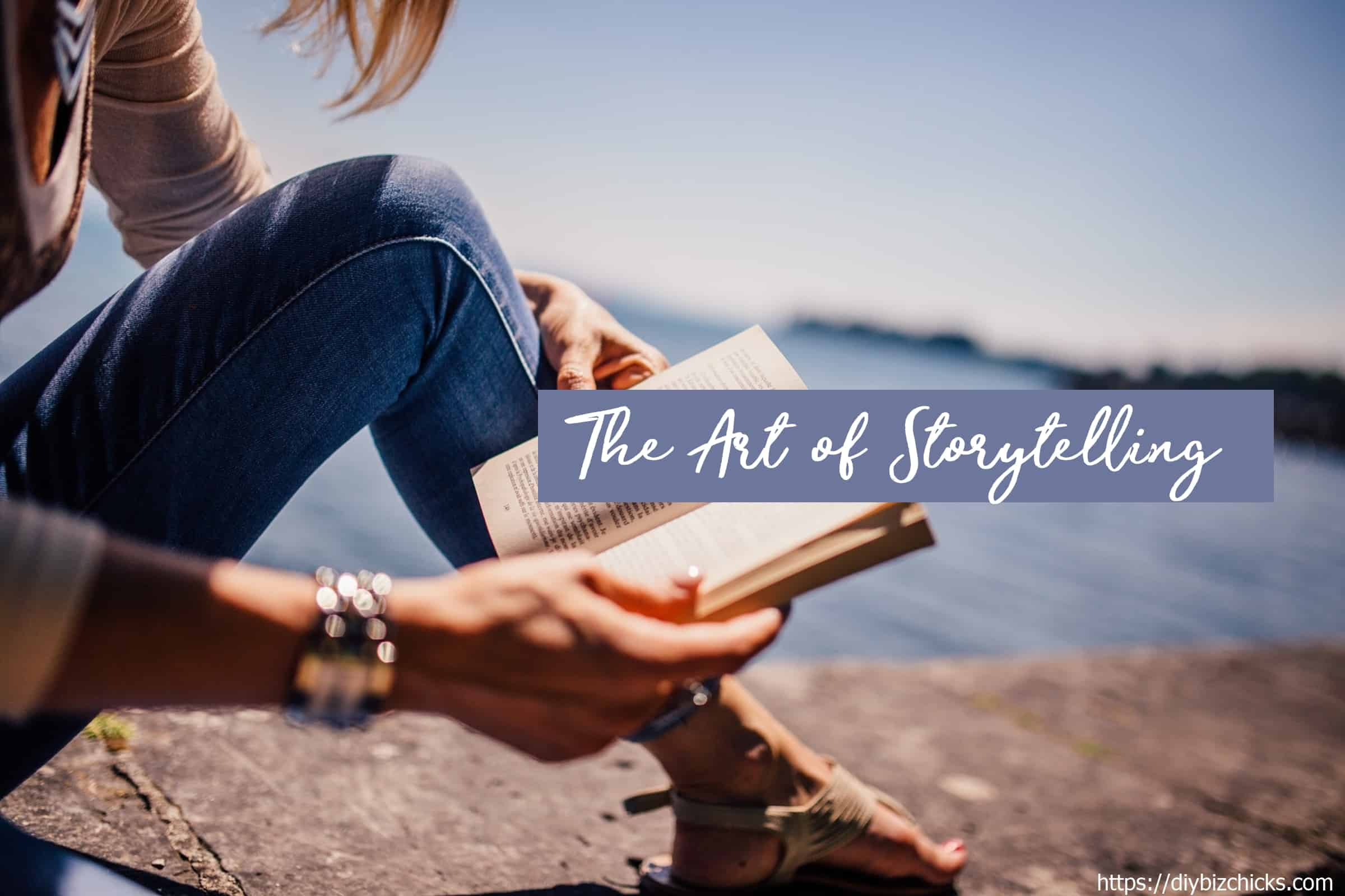 The Art of Storytelling – Are You Doing It Right?