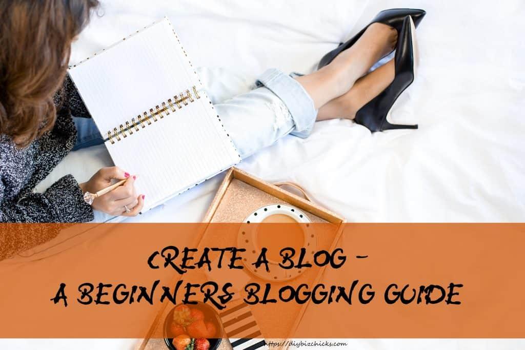 create-a-blog-a-beginners-blogging-guide